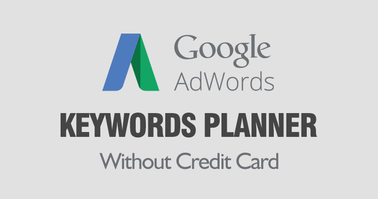 Google Keyword Planner Without Credit Card