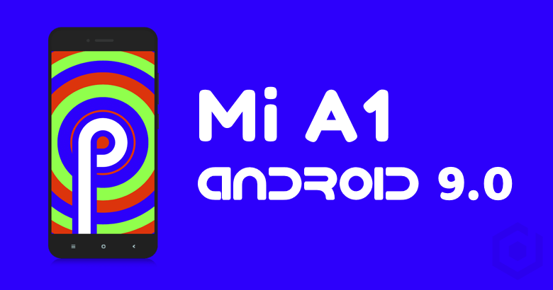 Android 9.0 Pie for Mi A1